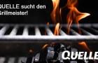 QUELLE sucht den Grillmeister 2014!