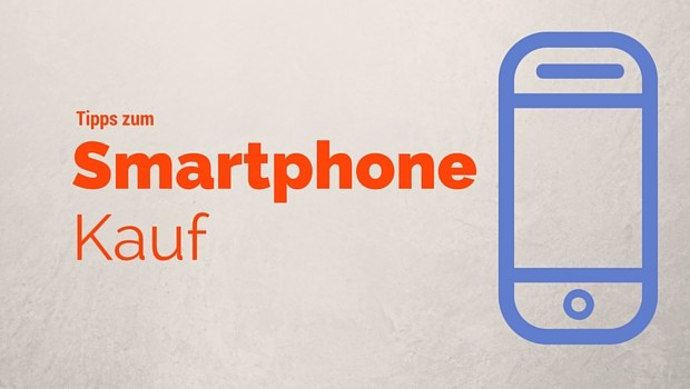 Das richtige Smartphone finden!